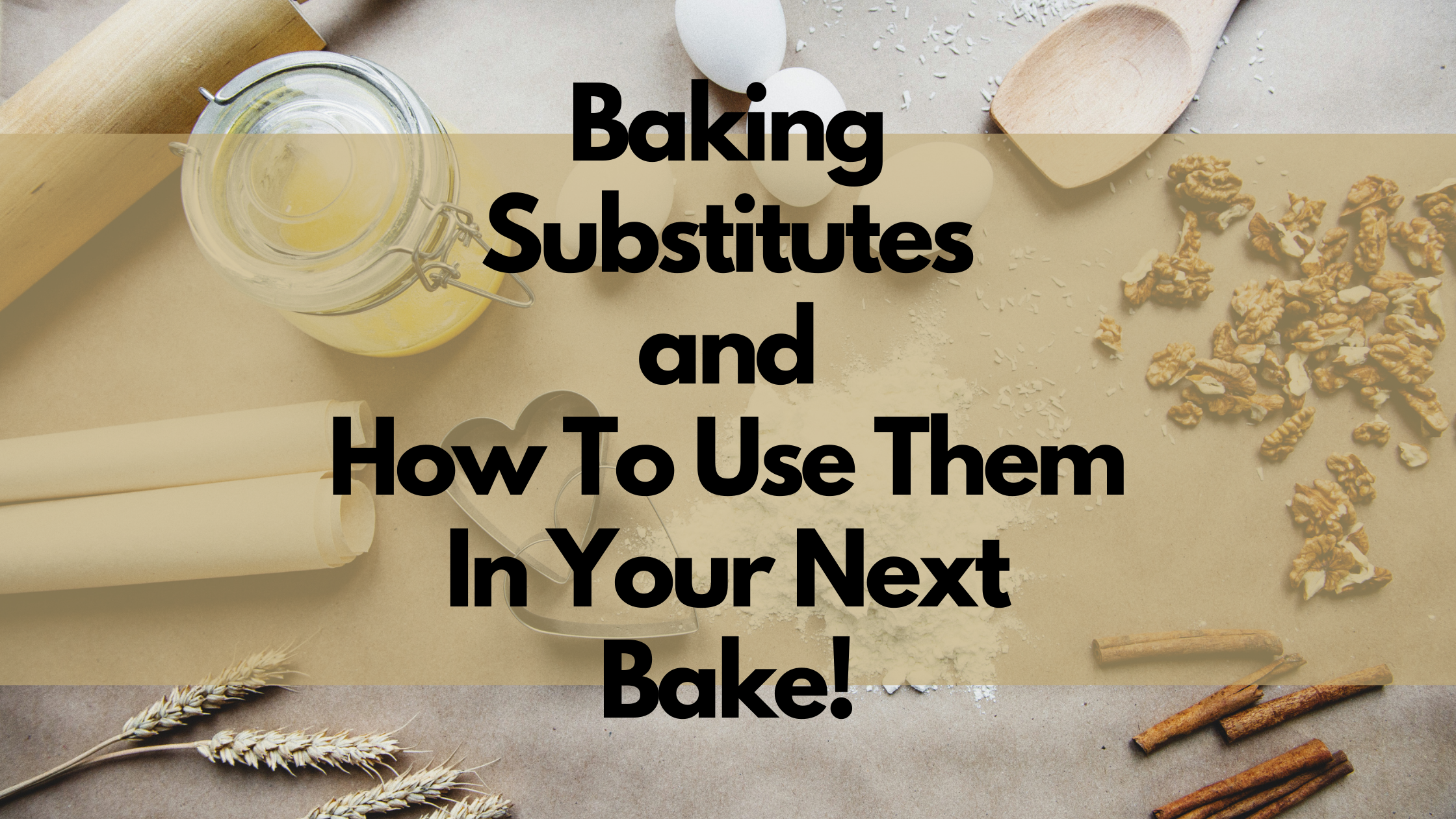 Baking Substitutes to use